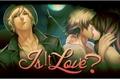 História: Is It Love? Drogo (Reescrita)