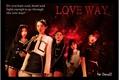 História: Love Way - Interativa GG