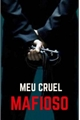 História: Meu cruel mafioso