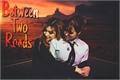 História: Between Two Roads - Samo G!P