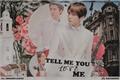 História: Tell Me Your Love Me - Sebaek