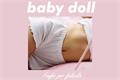 História: Baby doll