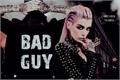 História: Bad Guy