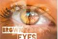 História: Brown Eyes