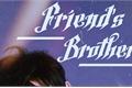 História: Friend's Brother