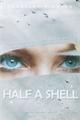 História: Half A Shell