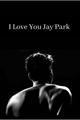 História: I Love You Jay Park