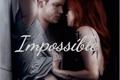 História: Impossible - clace