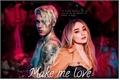 História: Make me Love