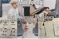 História: Min Yoongi Meu Professor