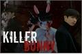 História: O meu killer bunny (jikook)
