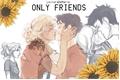 História: Only Friends