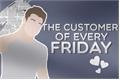 História: The customer of every Friday