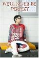 História: We'll Never Be Perfect - Hwang HyunJin - Fanfic - SKZ