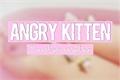 História: Angry kitten
