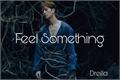 História: Feel Something (IMAGINE GOT7 Jackson Wang)