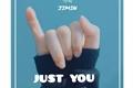 História: Just you -(imagine Park jimin)