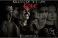 História: KOTL (Killers Of The Law)