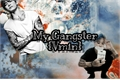 História: My Gangster (Vmin)..