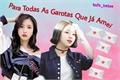 História: Para Todas As Garotas Que Já Amei (Michaeng)