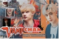 História: Vamp Chan-Imagine Bang Chan
