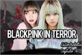 História: Blackpink In Terror