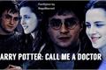 História: Harry Potter: Call Me A Doctor