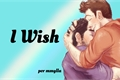 História: I Wish