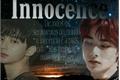 História: Innocence...(Hyunin)