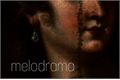 História: Melodrama