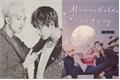 História: Moonchild, Don't Cry ( VMon )