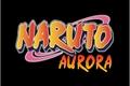 História: Naruto Aurora