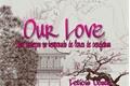 História: Our Love (ShikaTema)