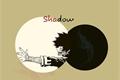 História: Shadow (3)