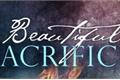 História: Beautiful Sacrifice