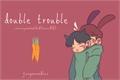 História: Double Trouble (vmin;yoonkook!kid!ABO)