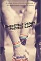 História: Impossible dream, possible love