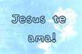 História: Jesus te ama!