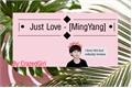 História: Just Love - MingYang