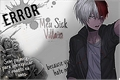 História: Meu Sick Villain - Imagine Shouto Todoroki