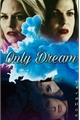 História: Only Dream - SwanQueen