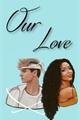 História: Our Love - Beauany