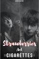 História: Strawberries and Cigarettes (taekook)