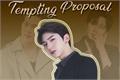 História: Tempting Proposal (Hiatus)