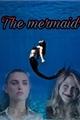 História: The mermaid