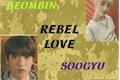 História: Txt:Rebel Love-Soogyu