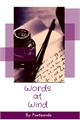 História: Words at Wind