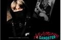 História: A GANGSTER