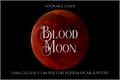 História: Blood Moon (Nova Versão)