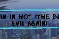 História: Comin In Hot (The Blond Evil Again)